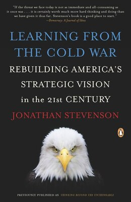 Book Learning From The Cold War: Rebuilding America's Strategic Vision In The 21st Century by Jonathan Stevenson