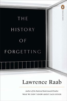 Book The History Of Forgetting by Lawrence Raab