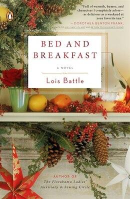 Book Bed & Breakfast: A Novel by Lois Battle