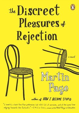 Book The Discreet Pleasures Of Rejection: A Novel by Martin Page
