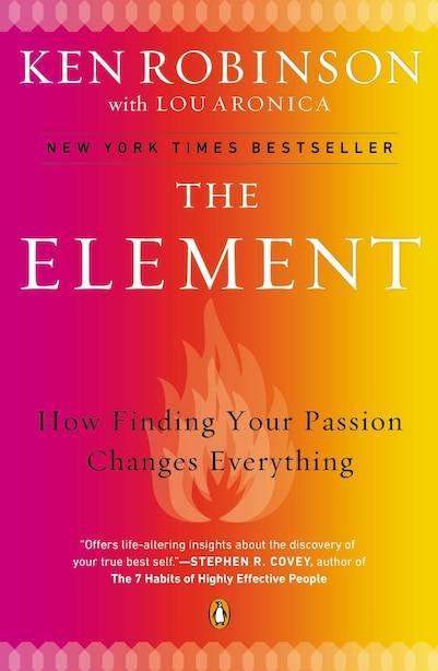 The Element: How Finding Your Passion Changes Everything by Ken Robinson