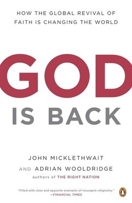 Book God Is Back: How The Global Revival Of Faith Is Changing The World by John Micklethwait