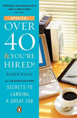 Book Over 40 & You're Hired!: Secrets To Landing A Great Job by Robin Ryan