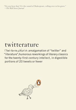 Book Twitterature: The World's Greatest Books In Twenty Tweets Or Less by Alexander Aciman