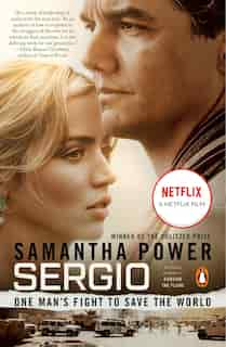 Sergio: One Man's Fight To Save The World by Samantha Power
