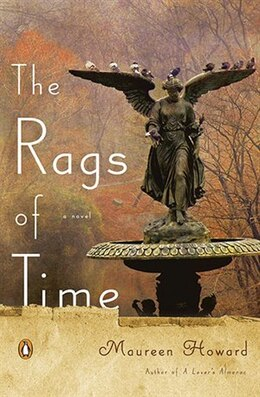 Book The Rags Of Time: A Novel by Maureen Howard