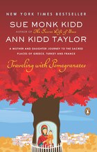 Traveling With Pomegranates: A Mother And Daughter Journey To The Sacred Places Of Greece, Turkey…