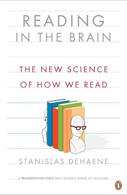 Book Reading In The Brain: The New Science Of How We Read by Stanislas Dehaene