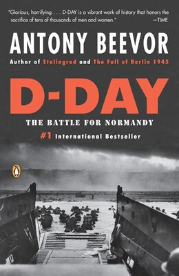 Book D-day: The Battle For Normandy by Antony Beevor