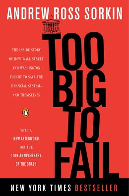 Book Too Big To Fail: The Inside Story Of How Wall Street And Washington Fought To Save The Financial… by Andrew Ross Sorkin