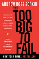 Too Big To Fail: The Inside Story Of How Wall Street And Washington Fought To Save The Financial…