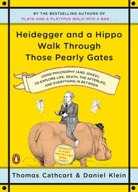 Heidegger And A Hippo Walk Through Those Pearly Gates: Using Philosophy (and Jokes!) To Explore…
