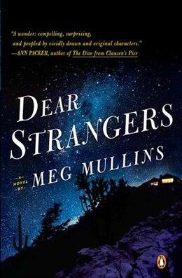 Book Dear Strangers: A Novel by Meg Mullins