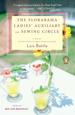 Book The Florabama Ladies' Auxiliary And Sewing Circle: A Novel by Lois Battle