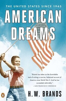 Book American Dreams: The United States Since 1945 by H.W. Brands