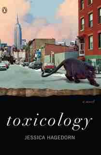 Toxicology: A Novel by Jessica Hagedorn