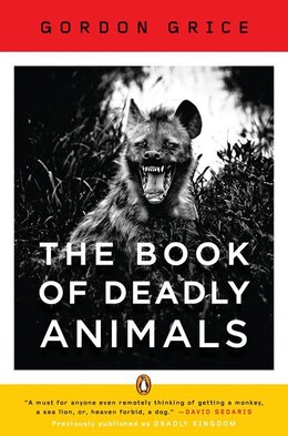 Book The Book Of Deadly Animals by Gordon Grice