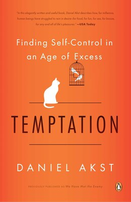 Book Temptation: Finding Self-control In An Age Of Excess by Daniel Akst