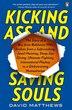 Kicking Ass And Saving Souls: Story Of Boy Fm Baltimore Who Evolves Fm Safecracking, Jewel-heisting, Deep-sea Diving, Ultimate-fi by David Matthews