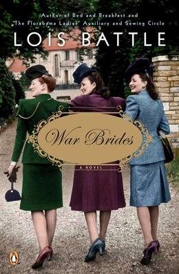 Book War Brides: A Novel by Lois Battle