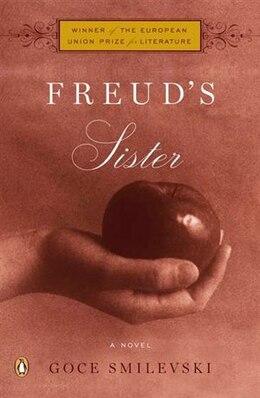 Book Freud's Sister: A Novel by Goce Smilevski