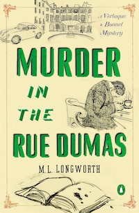 Murder In The Rue Dumas: A Verlaque And Bonnet Mystery