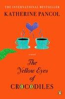 The Yellow Eyes Of Crocodiles: A Novel