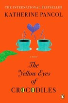 The Yellow Eyes Of Crocodiles: A Novel