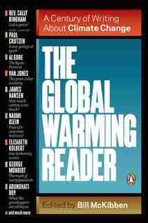 The Global Warming Reader: A Century Of Writing About Climate Change by Bill McKibben