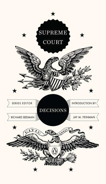Supreme Court Decisions by Richard Beeman