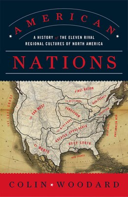 Book American Nations: A History of the Eleven Rival Regional Cultures of North America by Colin Woodard