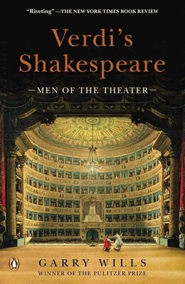 Book Verdi's Shakespeare: Men of the Theater by Garry Wills