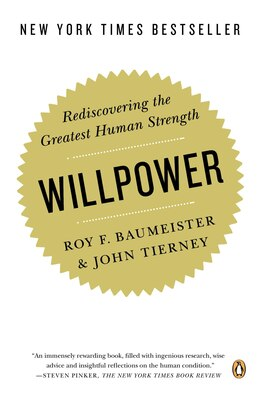 Book Willpower: Rediscovering the Greatest Human Strength by Roy F. Baumeister