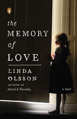Book The Memory Of Love: A Novel by Linda Olsson