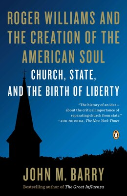 Book Roger Williams And The Creation Of The American Soul: Church, State, And The Birth Of Liberty by John M. Barry