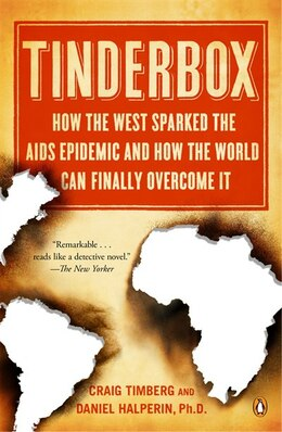 Book Tinderbox: How The West Sparked The Aids Epidemic And How The World Can Finally Overcome It by Craig Timberg