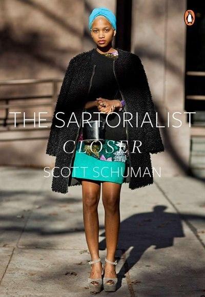 The Sartorialist: Closer by Scott Schuman