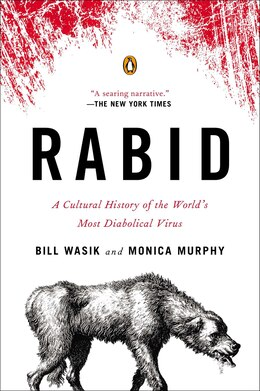 Book Rabid: A Cultural History Of The World's Most Diabolical Virus by Bill Wasik