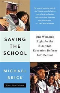 Book Saving The School: One Woman's Fight For The Kids That Education Reform Left Behind by Michael Brick