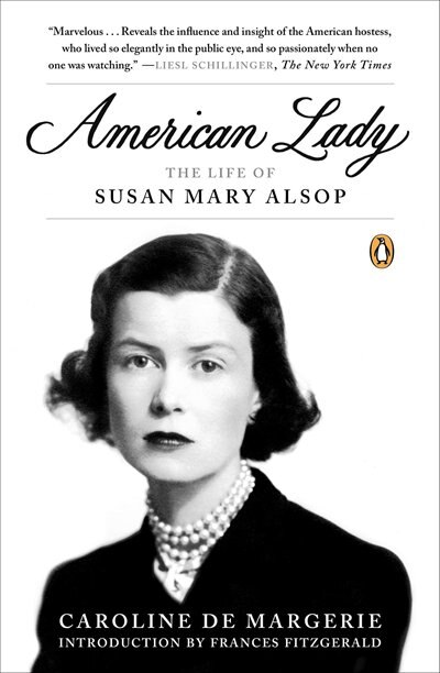 American Lady: The Life Of Susan Mary Alsop by Caroline De Margerie