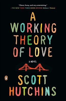 Book A Working Theory Of Love: A Novel by Scott Hutchins