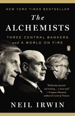 Book The Alchemists: Three Central Bankers And A World On Fire by Neil Irwin