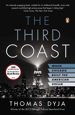 Book The Third Coast: When Chicago Built The American Dream by Thomas L. Dyja