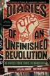 Diaries Of An Unfinished Revolution: Voices From Tunis To Damascus by Layla Al-zubaidi