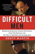 Difficult Men: Behind The Scenes Of A Creative Revolution: From The Sopranos And The Wire To Mad…