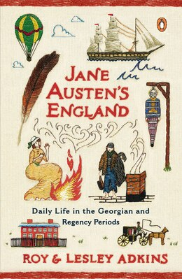 Book Jane Austen's England: Daily Life In The Georgian And Regency Periods by Roy Adkins