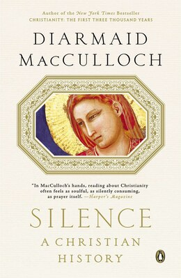 Book Silence: A Christian History by Diarmaid MacCulloch