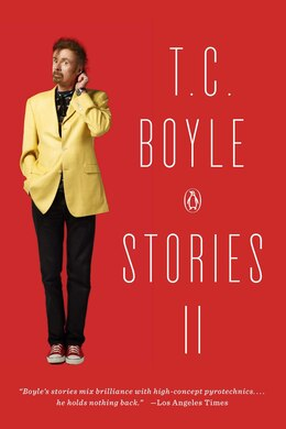 Book T.c. Boyle Stories Ii: The Collected Stories Of T. Coraghessan Boyle, Volume Ii by T.C. Boyle