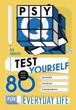Book Psy-q: Test Yourself With More Than 80 Quizzes, Puzzles And Experiments For Everyday Life by Ben Ambridge