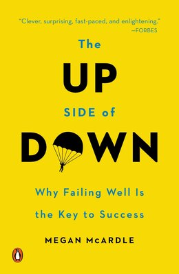 Book The Up Side Of Down: Why Failing Well Is The Key To Success by Megan Mcardle